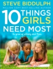 10 Things Girls Need Most: To grow up strong and free - eBook
