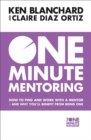 One Minute Mentoring: How to find and work with a mentor - and why you'll benefit from being one - eBook