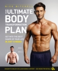Your Ultimate Body Transformation Plan: Get into the best shape of your life - in just 12 weeks - eBook