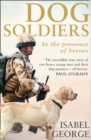 Dog Soldiers: Love, loyalty and sacrifice on the front line - eBook