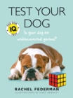 Test Your Dog : Is Your Dog an Undiscovered Genius? - Book