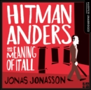 Hitman Anders and the Meaning of It All - eAudiobook