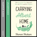 Carrying Albert Home : The Somewhat True Story of a Man, His Wife and Her Alligator - eAudiobook