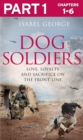 Dog Soldiers: Part 1 of 3: Love, loyalty and sacrifice on the front line - eBook