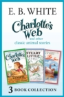 Charlotte's Web and other classic animal stories: Charlotte's Web, The Trumpet of the Swan, Stuart Little - eBook