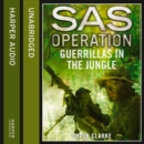 Guerrillas in the Jungle - eAudiobook
