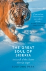 The Great Soul of Siberia: In Search of the Elusive Siberian Tiger - eBook