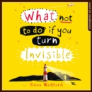 What Not to Do If You Turn Invisible - eAudiobook