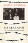 My Dear Ones: One Family and the Final Solution - eBook