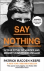 Say Nothing: A True Story Of Murder and Memory In Northern Ireland - eBook