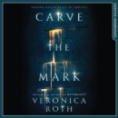 Carve the Mark (Carve the Mark, Book 1) - eAudiobook