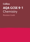 AQA GCSE 9-1 Chemistry Revision Guide : Ideal for Home Learning, 2021 Assessments and 2022 Exams - Book