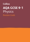 AQA GCSE 9-1 Physics Revision Guide : Ideal for Home Learning, 2021 Assessments and 2022 Exams - Book