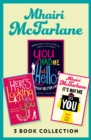 Mhairi McFarlane 3-Book Collection: You Had Me at Hello, Here's Looking at You and It's Not Me, It's You - eBook