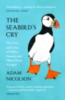 The Seabird's Cry: The Lives and Loves of Puffins, Gannets and Other Ocean Voyagers - eBook