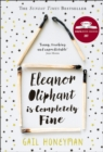 Eleanor Oliphant is Completely Fine : The Hottest Sunday Times Bestseller of 2017 - Book