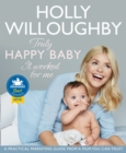 Truly Happy Baby ... It Worked for Me: A practical parenting guide from a mum you can trust - eBook