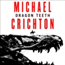 Dragon Teeth - eAudiobook