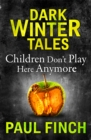Children Don't Play Here Anymore (Dark Winter Tales) - eBook