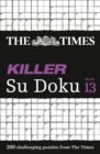 The Times Killer Su Doku Book 13 : 200 Challenging Puzzles from the Times - Book
