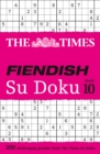 The Times Fiendish Su Doku Book 10 : 200 Challenging Puzzles from the Times - Book