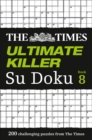 The Times Ultimate Killer Su Doku Book 8 : 200 Challenging Puzzles from the Times - Book