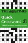 The Times Quick Crossword Book 21 : 100 World-Famous Crossword Puzzles from the Times2 - Book