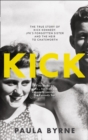 Kick : The True Story of Kick Kennedy, JFK's Forgotten Sister and the Heir to Chatsworth - eAudiobook