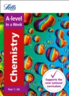 A -level Chemistry Year 1 (and AS) In a Week : Ideal for Home Learning, 2021 Assessments and 2022 Exams - Book