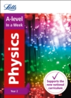 A -level Physics Year 2 In a Week : Ideal for Home Learning, 2021 Assessments and 2022 Exams - Book
