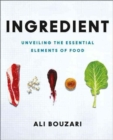 Ingredient : Unveiling the Essential Elements of Food - Book
