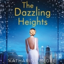 The Dazzling Heights - eAudiobook