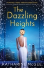 The Dazzling Heights (The Thousandth Floor, Book 2) - eBook