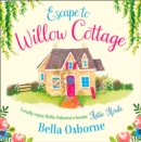Escape to Willow Cottage (Willow Cottage Series) - eAudiobook