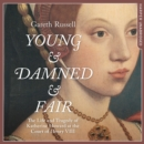 Young and Damned and Fair - eAudiobook
