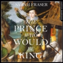 The Prince Who Would Be King - eAudiobook