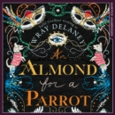 An Almond for a Parrot - eAudiobook