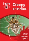 i-SPY Creepy crawlies : What Can You Spot? - Book