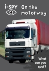 i-SPY On the motorway : What Can You Spot? - Book