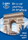 i-SPY On a car journey in France : What Can You Spot? - Book