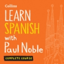 Learn Spanish with Paul Noble for Beginners - Complete Course : Spanish Made Easy with Your 1 Million-Best-Selling Personal Language Coach - eAudiobook