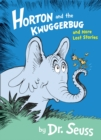 Horton and the Kwuggerbug and More Lost Stories - Book
