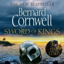 Sword of Kings (The Last Kingdom Series, Book 12) - eAudiobook