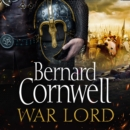 War Lord: The No.1 Sunday Times bestseller, the epic new historical fiction book for 2020 (The Last Kingdom Series, Book 13) - eAudiobook