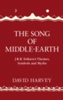 The Song of Middle-earth : J. R. R. Tolkien's Themes, Symbols and Myths - Book