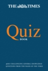 The Times Quiz Book : 4000 Challenging General Knowledge Questions - Book