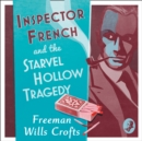 Inspector French and the Starvel Hollow Tragedy - eAudiobook