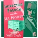 Inspector French And The Sea Mystery - eAudiobook
