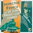 Inspector French And Sir John Magill's Last Journey - eAudiobook