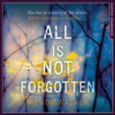 All Is Not Forgotten - eAudiobook